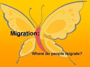 Migration Where do people migrate Scales of Migration