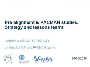 Prealignment PACMAN studies Strategy and lessons learnt Hlne