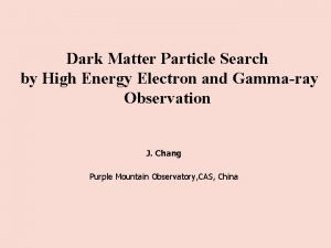 Dark Matter Particle Search by High Energy Electron