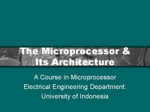 The Microprocessor Its Architecture A Course in Microprocessor