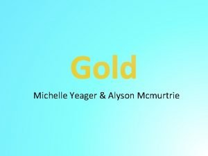 Michelle Yeager Alyson Mcmurtrie Uses of Gold Most