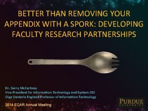BETTER THAN REMOVING YOUR APPENDIX WITH A SPORK