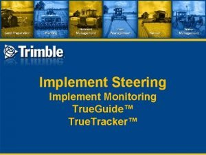 Implement Steering Implement Monitoring True Guide True Tracker