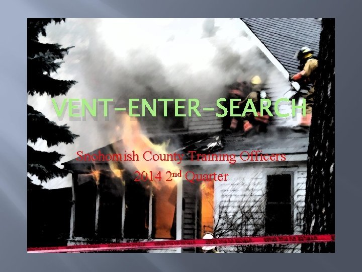 VENTENTERSEARCH Snohomish County Training Officers 2014 2 nd
