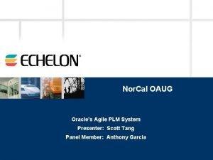 Nor Cal OAUG Oracles Agile PLM System Presenter
