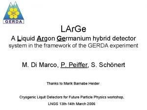 LAr Ge A Liquid Argon Germanium hybrid detector