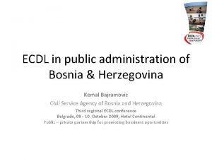ECDL in public administration of Bosnia Herzegovina Kemal