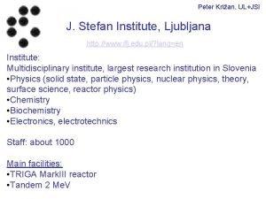 Peter Krian ULJSI J Stefan Institute Ljubljana http