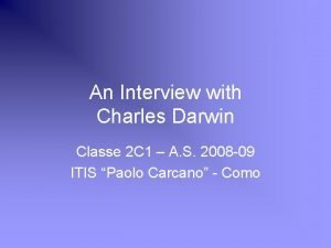 An Interview with Charles Darwin Classe 2 C