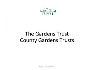 The Gardens Trust County Gardens Trusts Historic Landscape