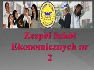 Zesp Szk Ekonomicznych nr 2 Dyrekcja szkoy Danuta