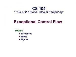 CS 105 Tour of the Black Holes of