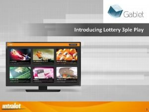 Introducing Lottery 3 ple Play 1 Lottery 3