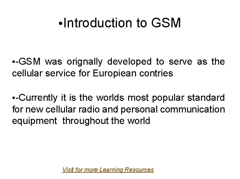 Introduction to GSM GSM was orignally developed to