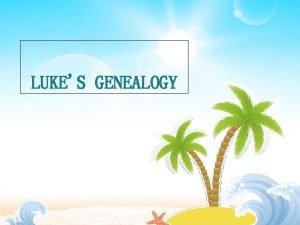LUKES GENEALOGY DR LUKE Gentile Medical Doctor Luke