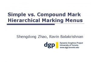 Simple vs Compound Mark Hierarchical Marking Menus Shengdong