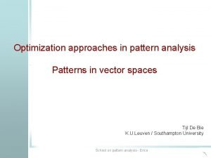 Optimization in pattern analysis Optimization approaches in pattern