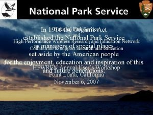 National Service Act In 1916 the Park Organic