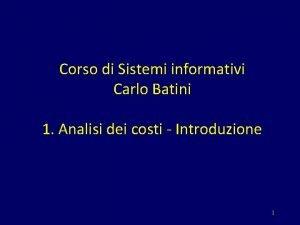 Corso di Sistemi informativi Carlo Batini 1 Analisi
