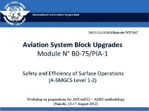 International Civil Aviation Organization SIP2012ASBUNairobiWP16 C Aviation System