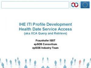 IHE ITI Profile Development Health Date Service Access