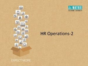 HR Operations2 Agenda Holiday Schedule Configuration Restricted Holiday