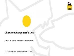 Climate change and SDGs Renato De Filippo Manager