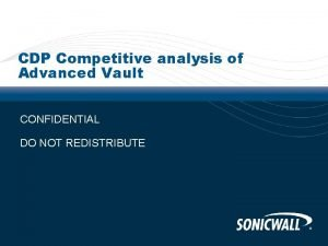 CDP Competitive analysis of Advanced Vault CONFIDENTIAL DO