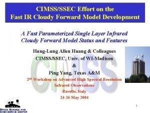 CIMSSSSEC Effort on the Fast IR Cloudy Forward