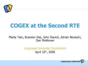 COGEX at the Second RTE Marta Tatu Brandon