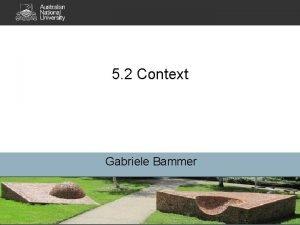 5 2 Context Gabriele Bammer Q 4 Context