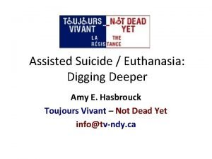 Assisted Suicide Euthanasia Digging Deeper Amy E Hasbrouck