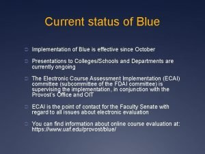 Current status of Blue Implementation of Blue is