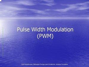 Pulse Width Modulation PWM Unit Peperiksaan Bahagian Pengurusan