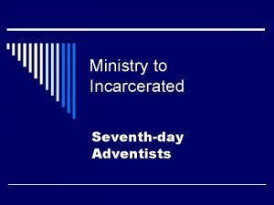 Ministry to Incarcerated Seventhday Adventists Ministering to incarcerated