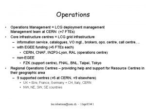 Operations Operations Management LCG deployment management Management team