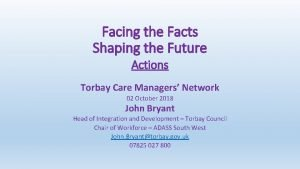 Facing the Facts Shaping the Future Actions Torbay