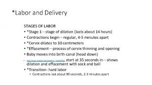 Labor and Delivery STAGES OF LABOR Stage 1stage