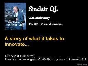 Sinclair QL 25 th anniversary 1984 2009 25