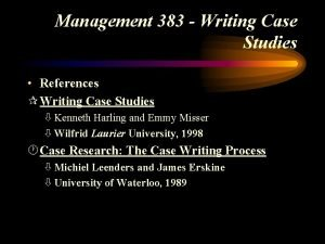 Management 383 Writing Case Studies References Writing Case