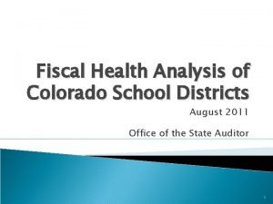 Fiscal Health Analysis of Colorado School Districts August