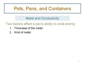 Pots Pans and Containers Metal and Conductivity Two