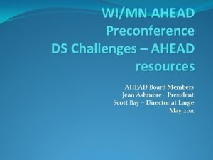 WIMN AHEAD Preconference DS Challenges AHEAD resources AHEAD