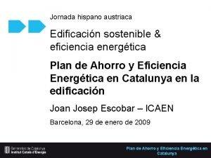 Jornada hispano austriaca Edificacin sostenible eficiencia energtica Plan