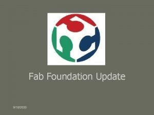 Fab Foundation Update 9102020 Theres Something Happening Here