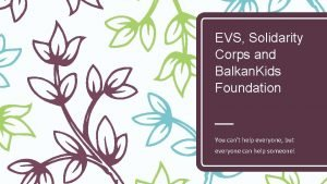 EVS Solidarity Corps and Balkan Kids Foundation You