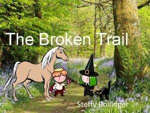 The Broken Trail Steffy Bollinger The Broken Trail