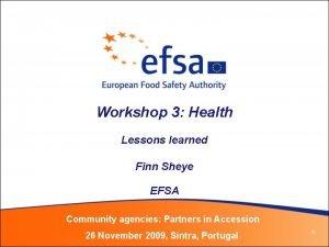Workshop 3 Health Lessons learned Finn Sheye EFSA