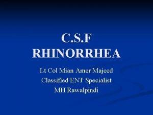 C S F RHINORRHEA Lt Col Mian Amer