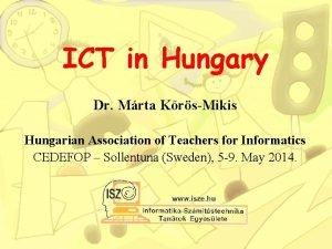 ICT in Hungary Dr Mrta KrsMikis Hungarian Association